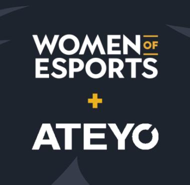 women of esports + ateyo